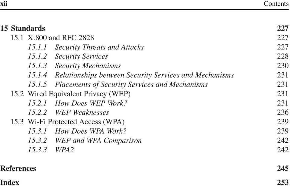 2 Wired Equivalent Privacy (WEP) 231 15.2.1 How Does WEP Work? 231 15.2.2 WEP Weaknesses 236 15.