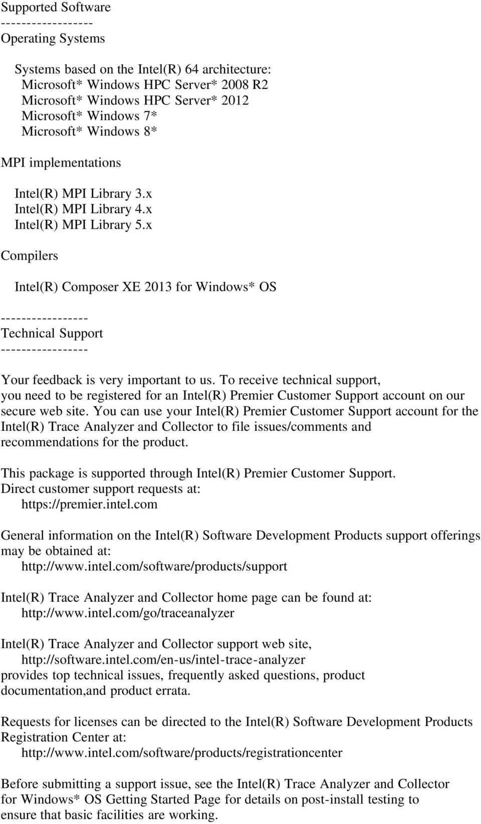 x Compilers Intel(R) Composer XE 2013 for Windows* OS ----------------- Technical Support ----------------- Your feedback is very important to us.