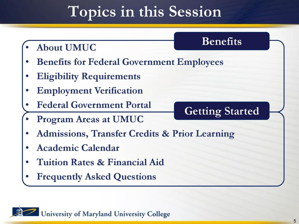 Program Areas at UMUC Benefits Getting Started Admissions, Transfer Credits &