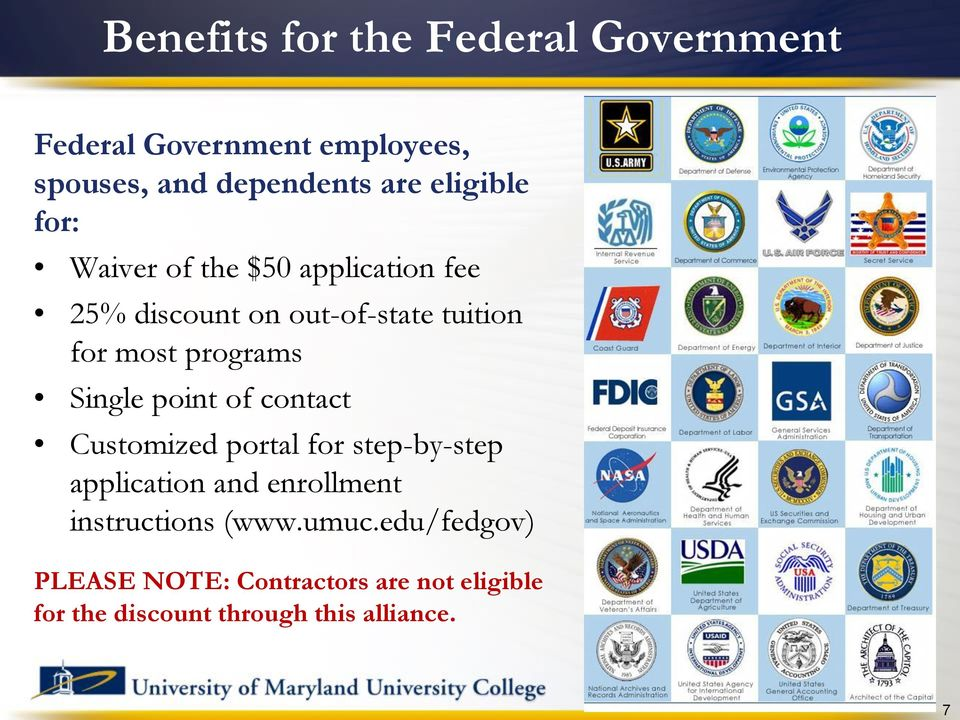 programs Single point of contact Customized portal for step-by-step application and enrollment