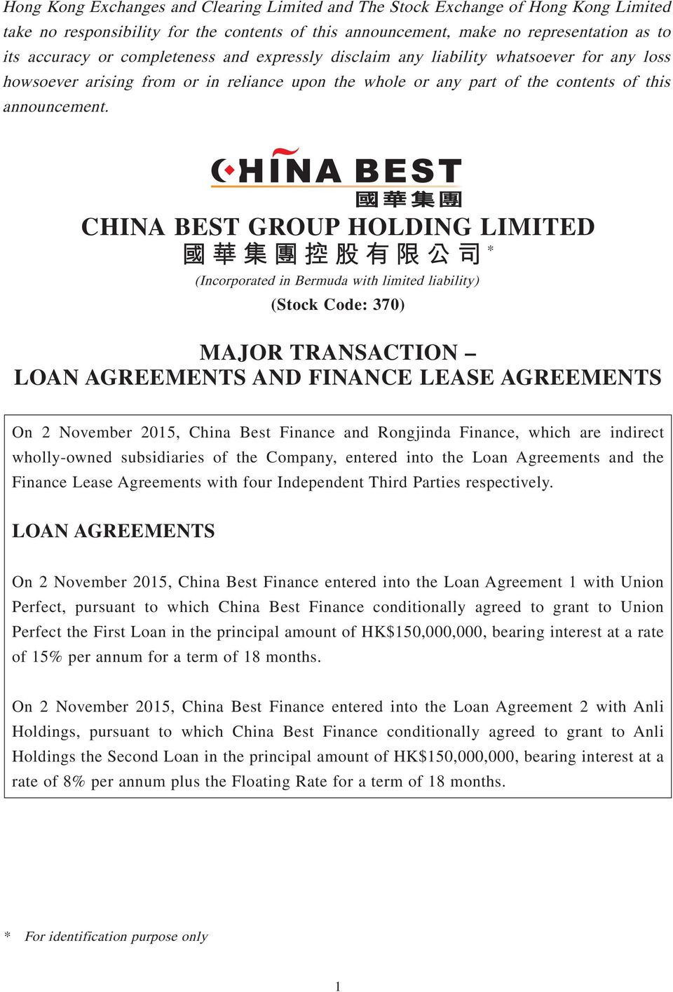 CHINA BEST GROUP HOLDING LIMITED * (Incorporated in Bermuda with limited liability) (Stock Code: 370) MAJOR TRANSACTION LOAN AGREEMENTS AND FINANCE LEASE AGREEMENTS On 2 November 2015, China Best