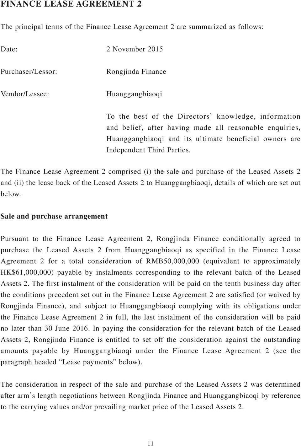 The Finance Lease Agreement 2 comprised (i) the sale and purchase of the Leased Assets 2 and (ii) the lease back of the Leased Assets 2 to Huanggangbiaoqi, details of which are set out below.