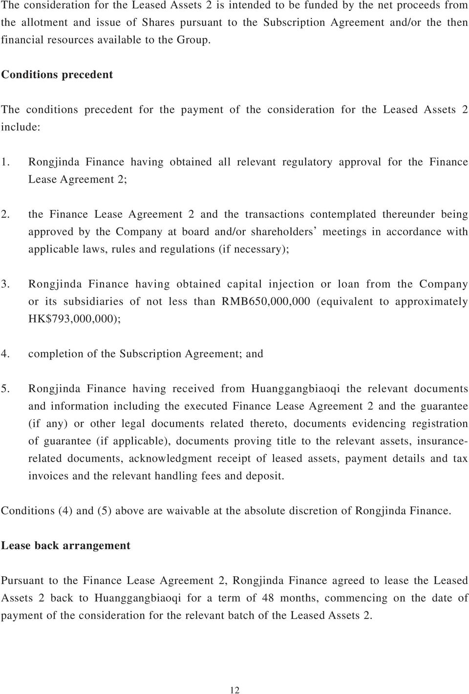 Rongjinda Finance having obtained all relevant regulatory approval for the Finance Lease Agreement 2; 2.