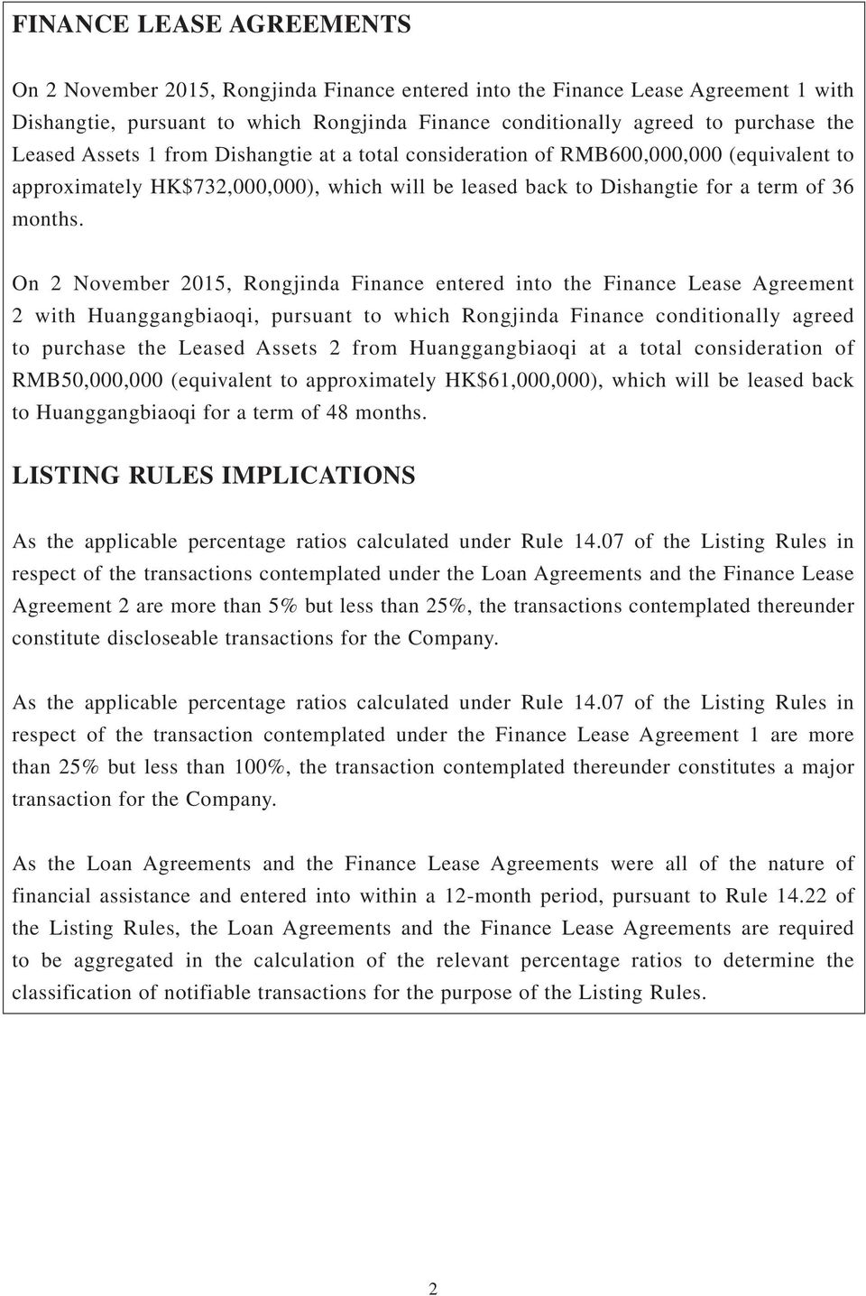 On 2 November 2015, Rongjinda Finance entered into the Finance Lease Agreement 2 with Huanggangbiaoqi, pursuant to which Rongjinda Finance conditionally agreed to purchase the Leased Assets 2 from