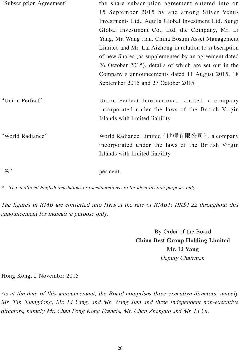 Lai Aizhong in relation to subscription of new Shares (as supplemented by an agreement dated 26 October 2015), details of which are set out in the Company s announcements dated 11 August 2015, 18