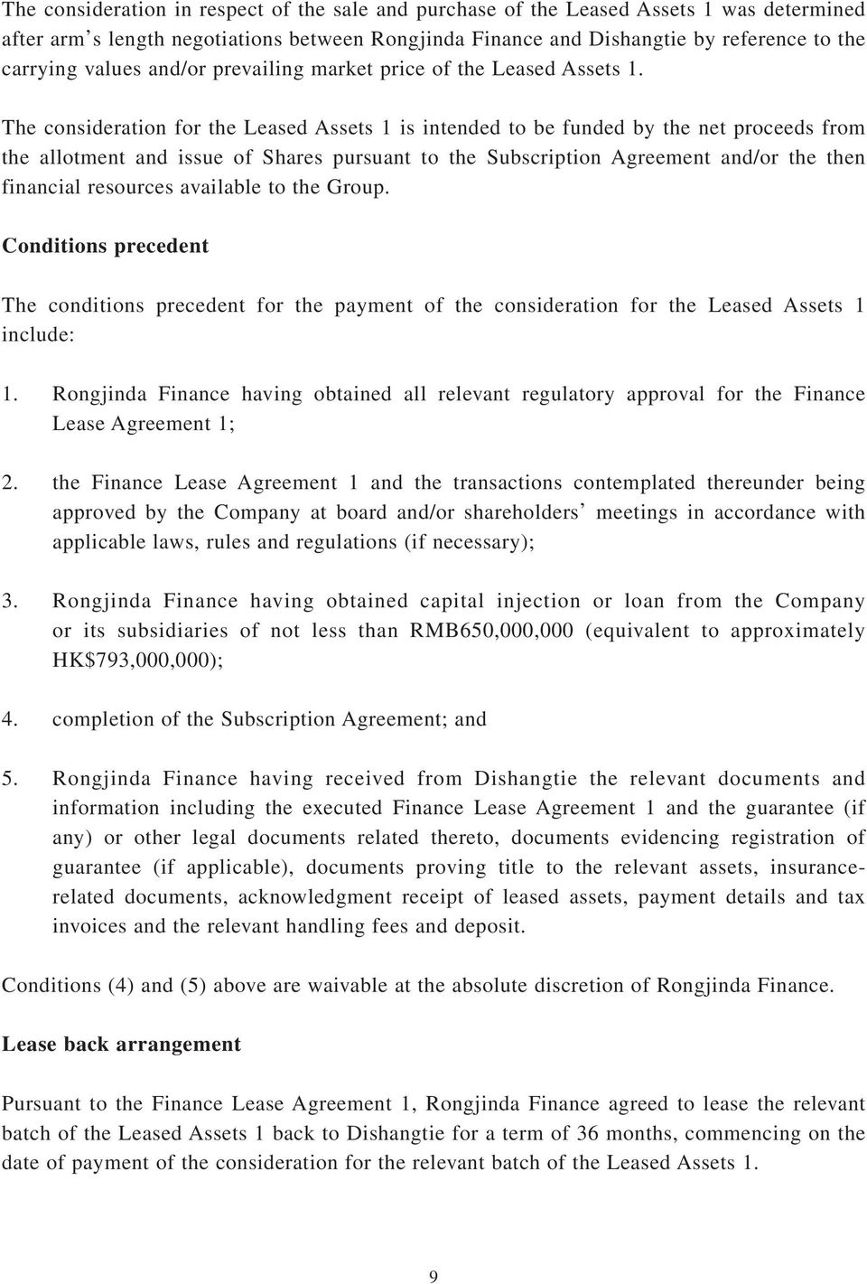 The consideration for the Leased Assets 1 is intended to be funded by the net proceeds from the allotment and issue of Shares pursuant to the Subscription Agreement and/or the then financial