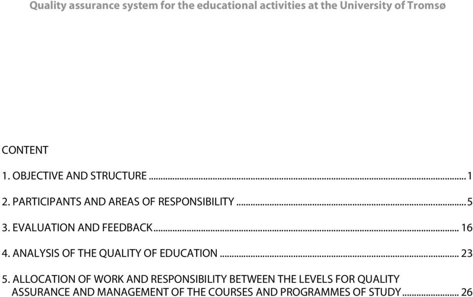 .. 16 4. ANALYSIS OF THE QUALITY OF EDUCATION... 23 5.
