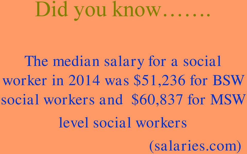 in 2014 was $51,236 for BSW social