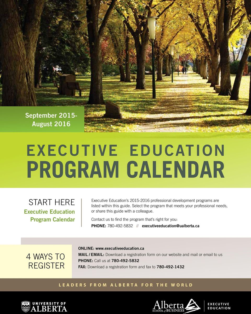 Contact us to find the program that s right for you: PHONE: 780-492-5832 // executiveeducation@