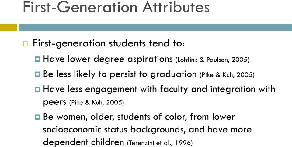 engagement with faculty and integration with peers (Pike & Kuh, 2005) Be women, older, students of