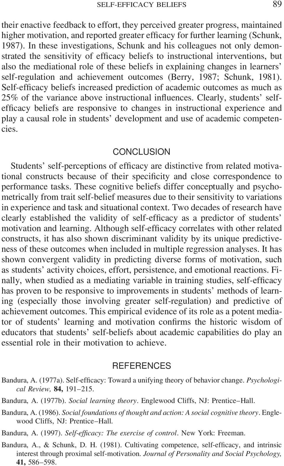 explaining changes in learners self-regulation and achievement outcomes (Berry, 1987; Schunk, 1981).