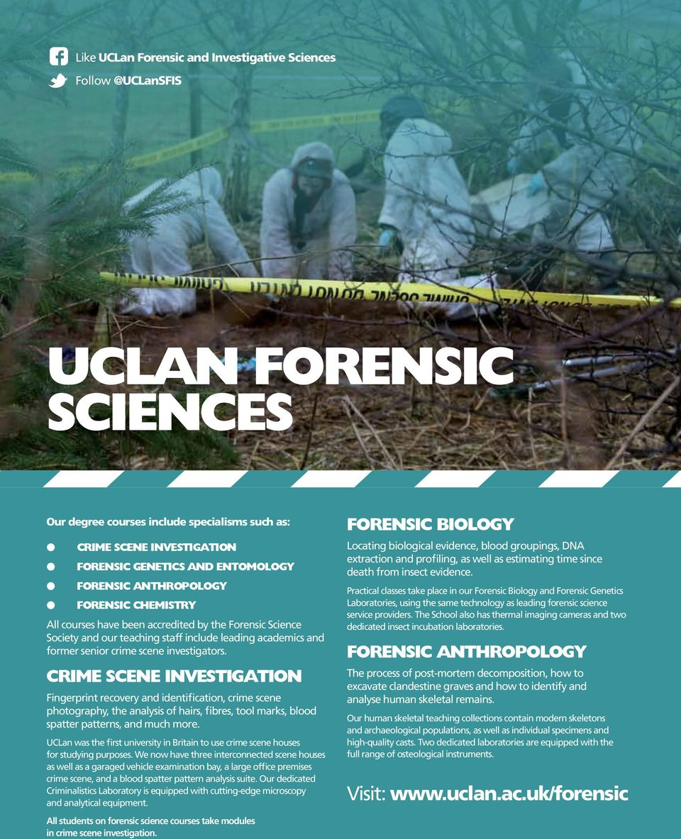Crime scene investigation Fingerprint recovery and identification, crime scene photography, the anaysis of hairs, fibres, too marks, bood spatter patterns, and much more.