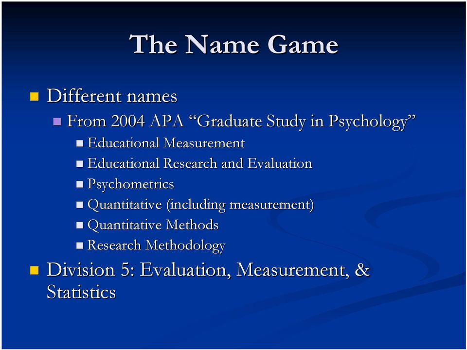 Evaluation Psychometrics Quantitative (including measurement)