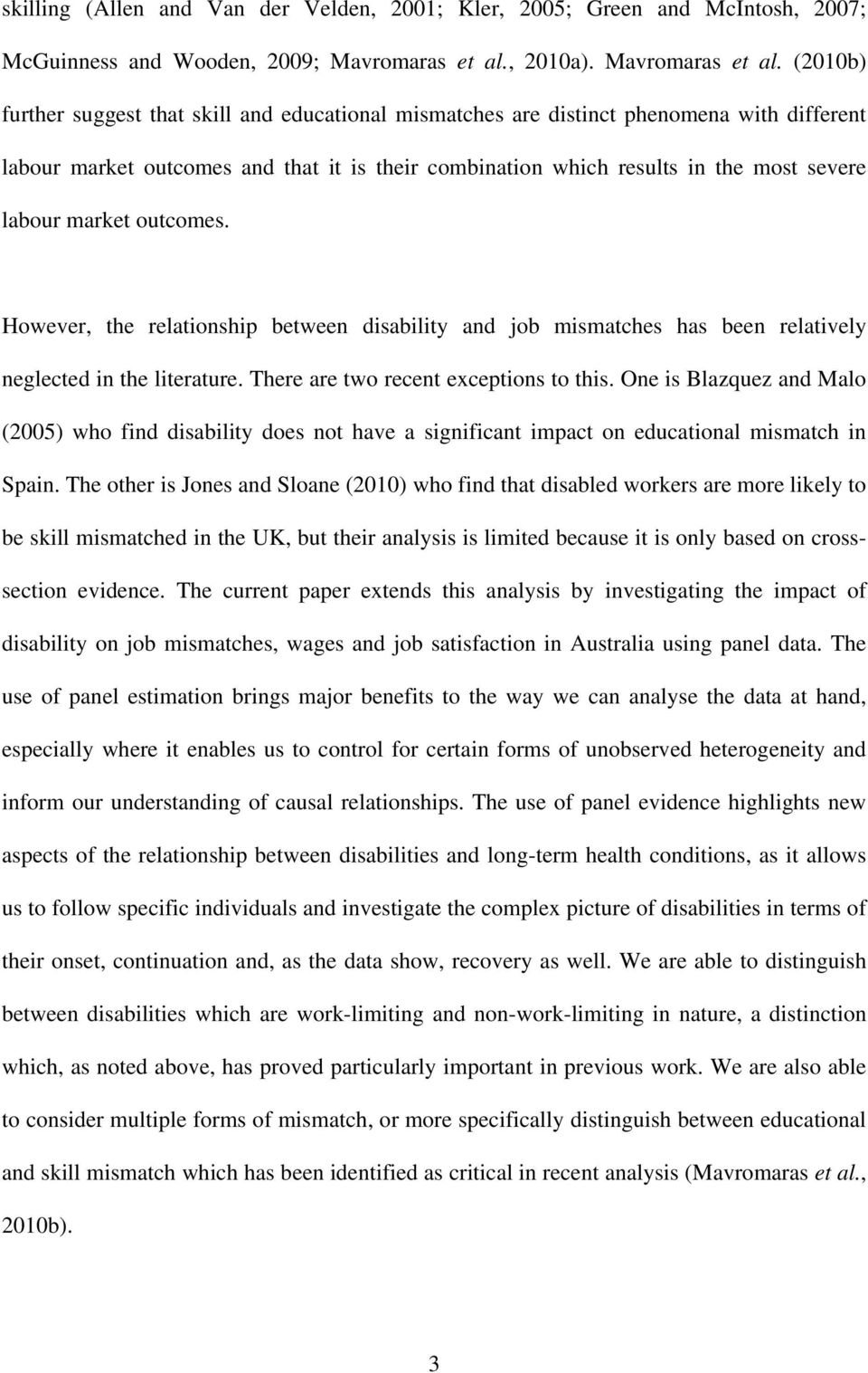 (2010b) further suggest that skill and educational mismatches are distinct phenomena with different labour market outcomes and that it is their combination which results in the most severe labour