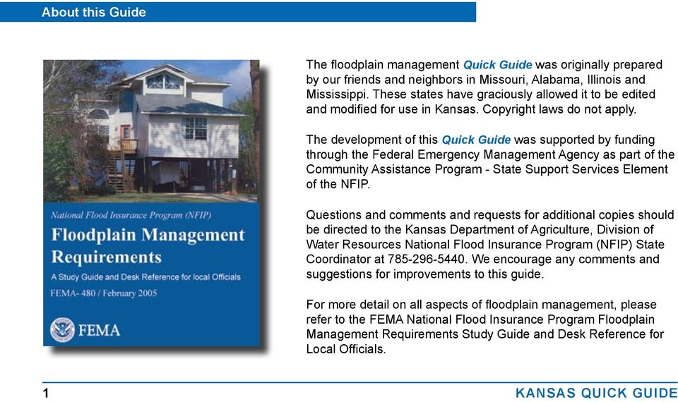 The development of this Quick Guide was supported by funding through the Federal Emergency Management Agency as part of the Community Assistance Program - State Support Services Element of the NFIP.