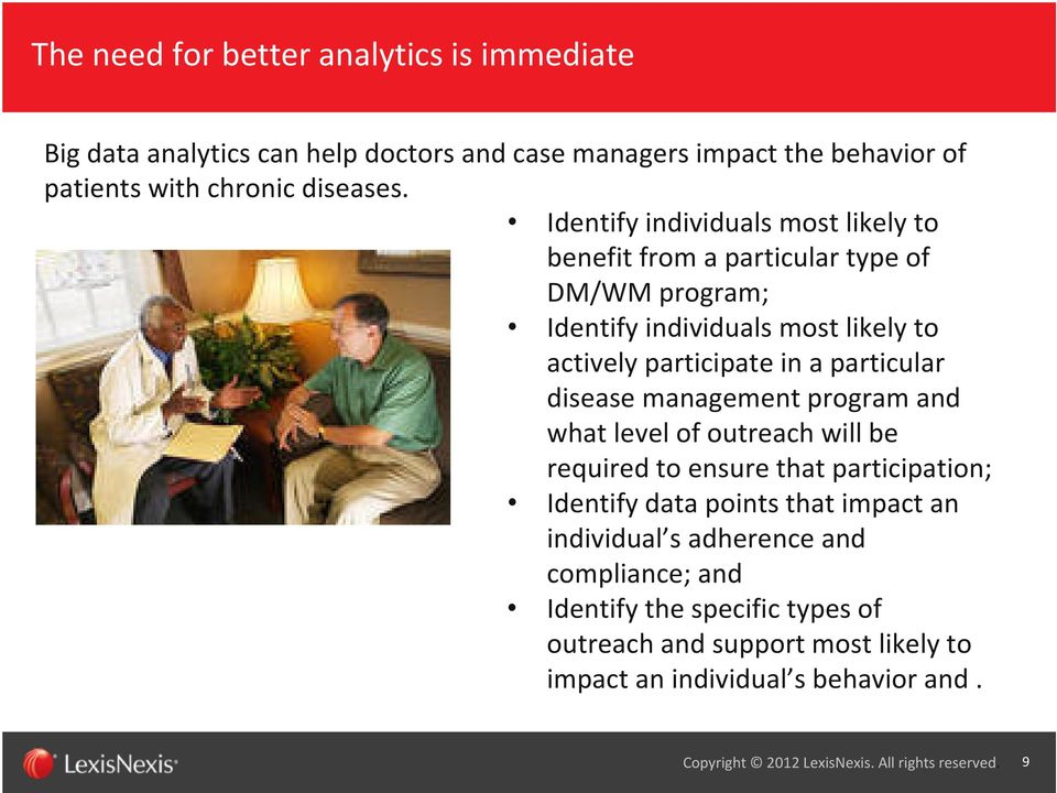 disease management program and what level of outreach will be required to ensure that participation; Identify data points that impact an individual s adherence