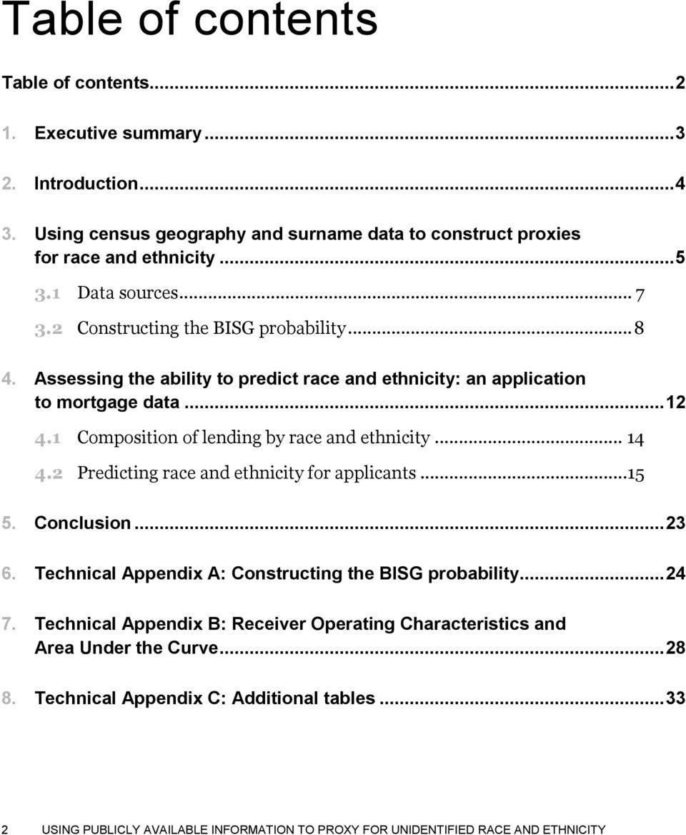 1 Composition of lending by race and ethnicity... 14 4.2 Predicting race and ethnicity for applicants...15 5. Conclusion... 23 6. Technical Appendix A: Constructing the BISG probability.
