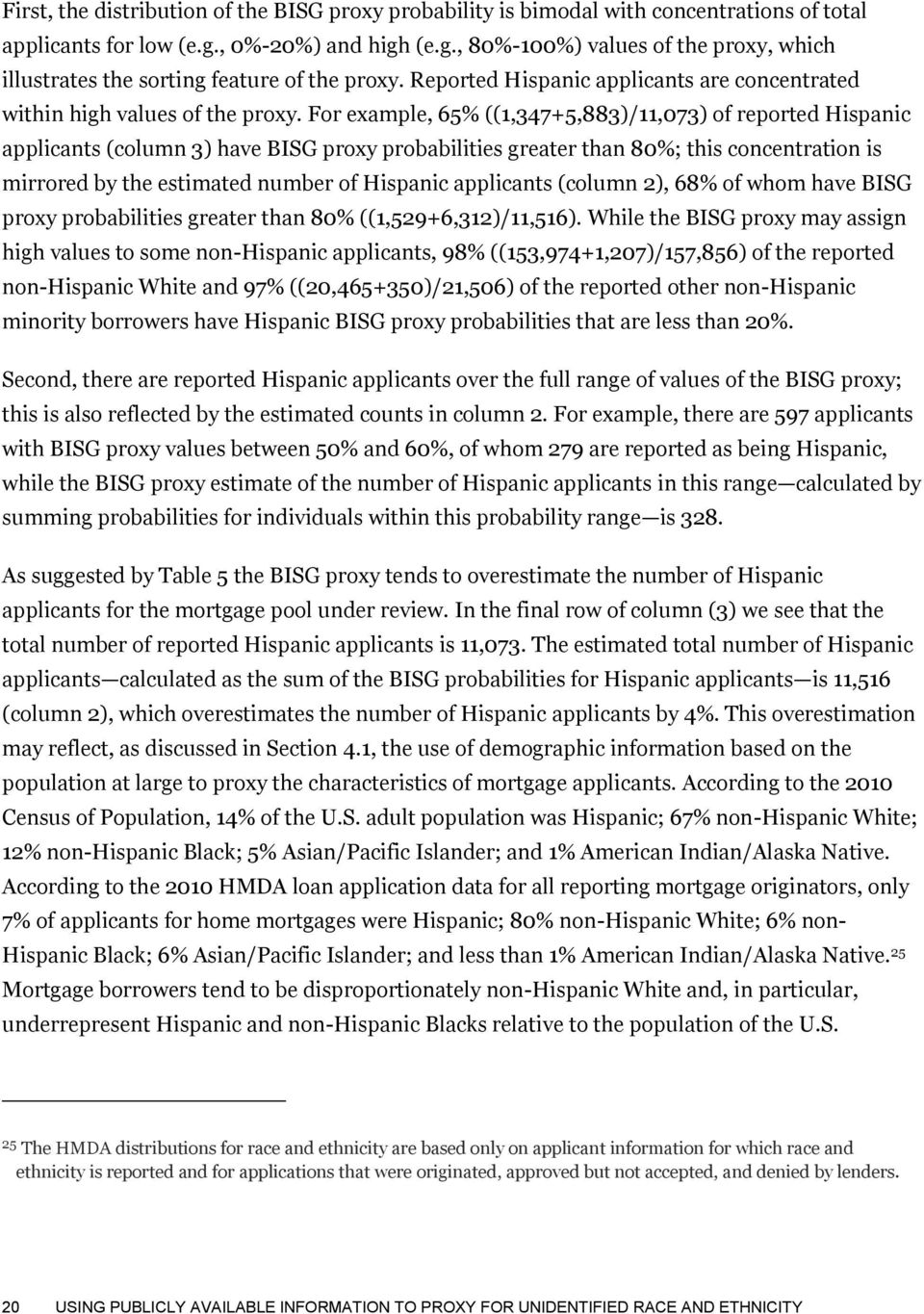For example, 65% ((1,347+5,883)/11,073) of reported Hispanic applicants (column 3) have BISG proxy probabilities greater than 80%; this concentration is mirrored by the estimated number of Hispanic