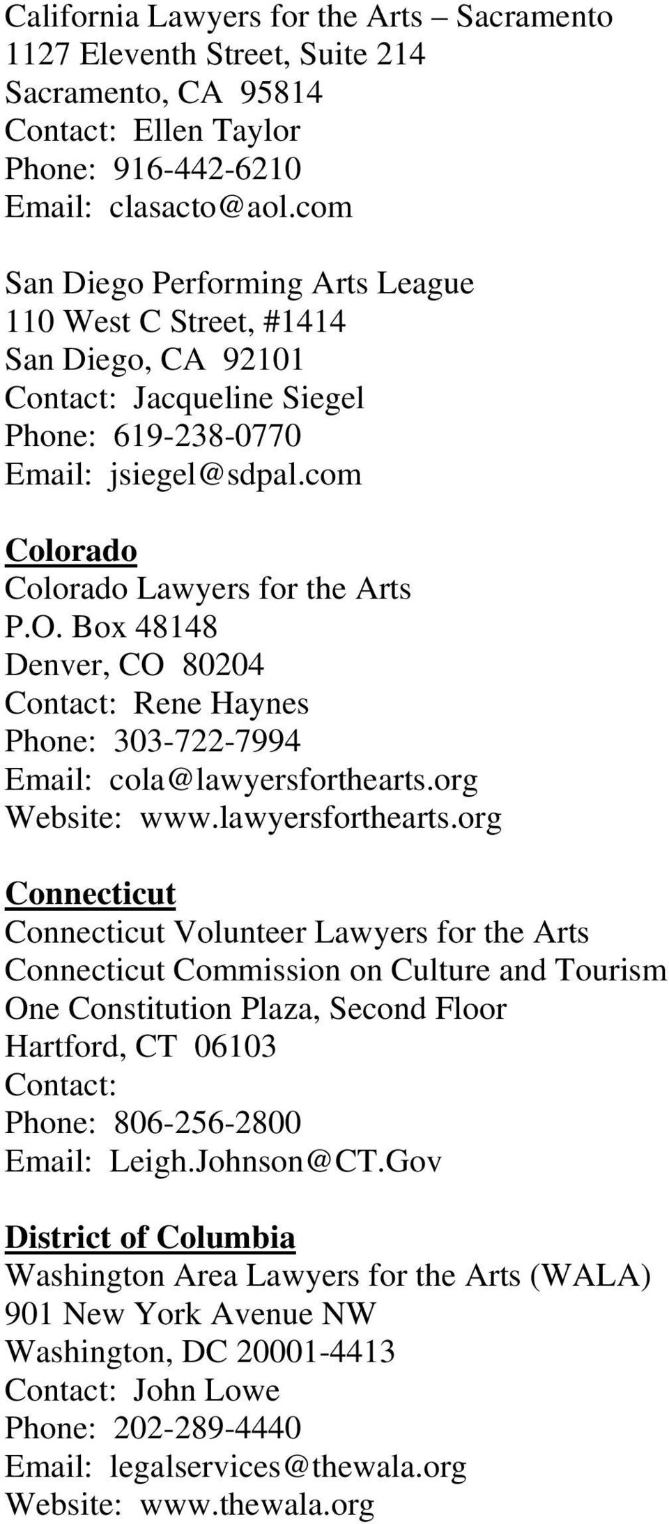 Box 48148 Denver, CO 80204 Contact: Rene Haynes Phone: 303-722-7994 Email: cola@lawyersforthearts.