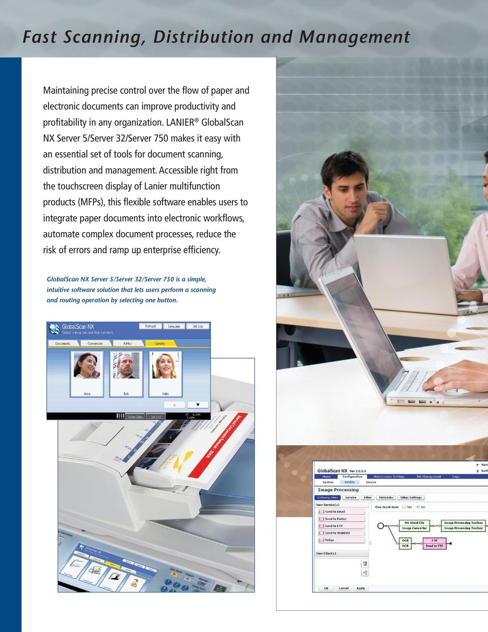 Accessible right from the touchscreen display of Lanier multifunction products (MFPs), this flexible software enables users to integrate paper documents into electronic workflows, automate