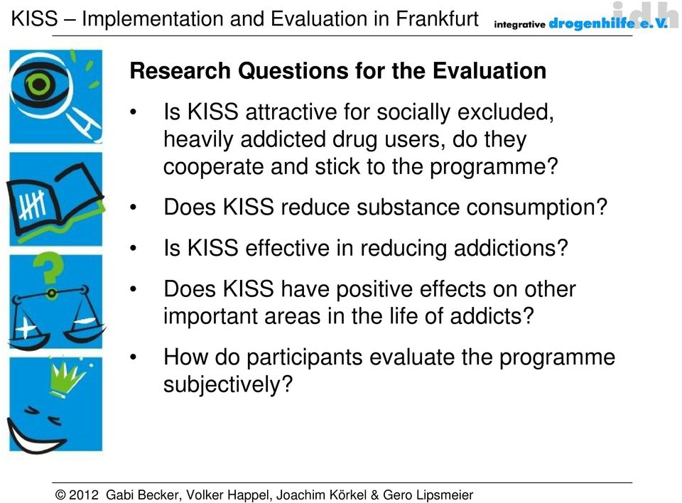Does KISS reduce substance consumption? Is KISS effective in reducing addictions?