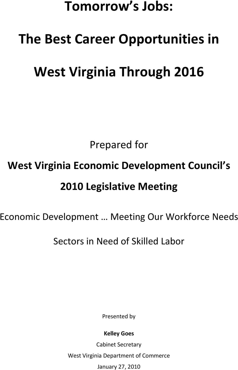 Economic Development Meeting Our Workforce Needs Sectors in Need of Skilled Labor