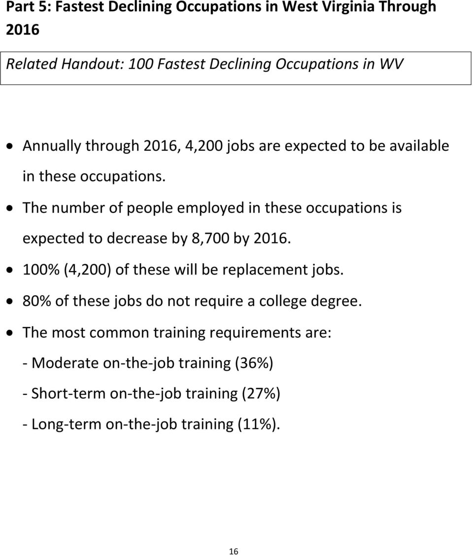 The number of people employed in these occupations is expected to decrease by 8,700 by 2016.