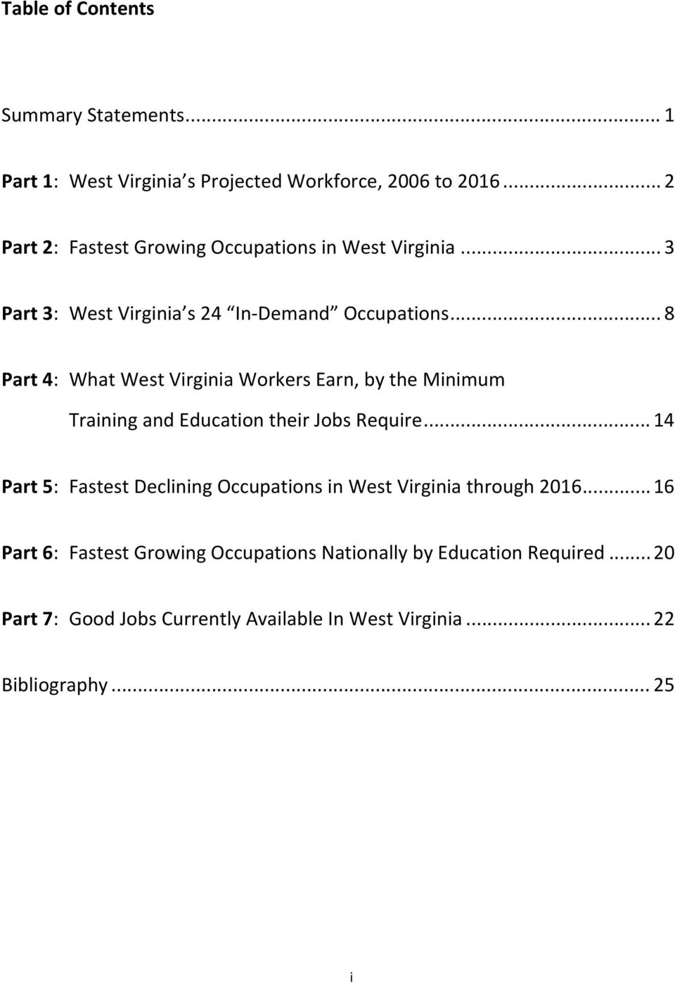 .. 8 Part 4: What West Virginia Workers Earn, by the Minimum Training and Education their Jobs Require.