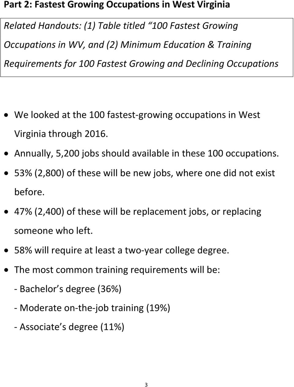ly, 5,200 jobs should available in these 100 occupations. 53% (2,800) of these will be new jobs, where one did not exist before.