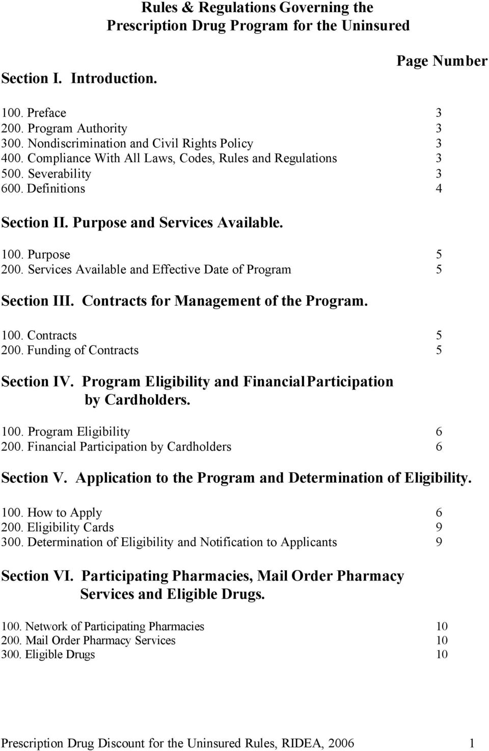 Purpose 5 200. Services Available and Effective Date of Program 5 Section III. Contracts for Management of the Program. 100. Contracts 5 200. Funding of Contracts 5 Section IV.