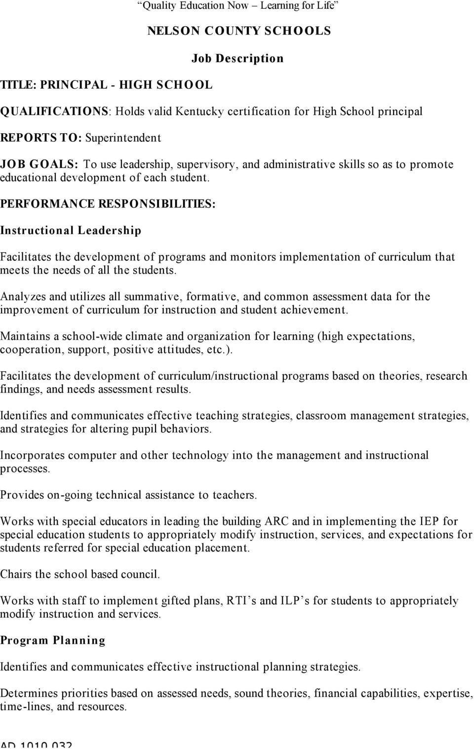 PERFORMANCE RESPONSIBILITIES: Instructional Leadership Facilitates the development of programs and monitors implementation of curriculum that meets the needs of all the students.
