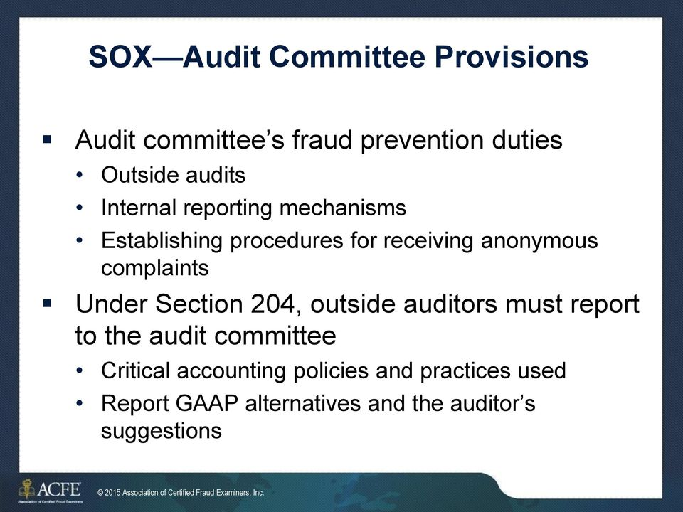 outside auditors must report to the audit committee Critical accounting policies and practices used