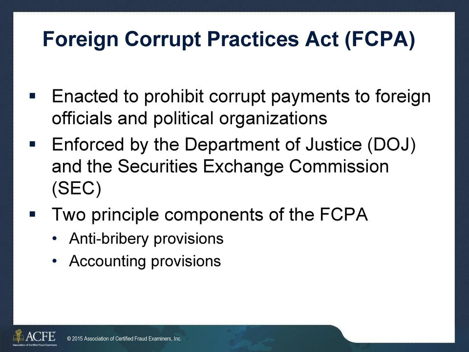 the Securities Exchange Commission (SEC) Two principle components of the FCPA