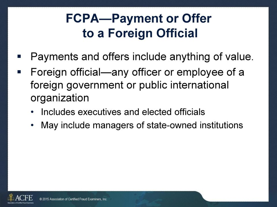 Foreign official any officer or employee of a foreign government or public