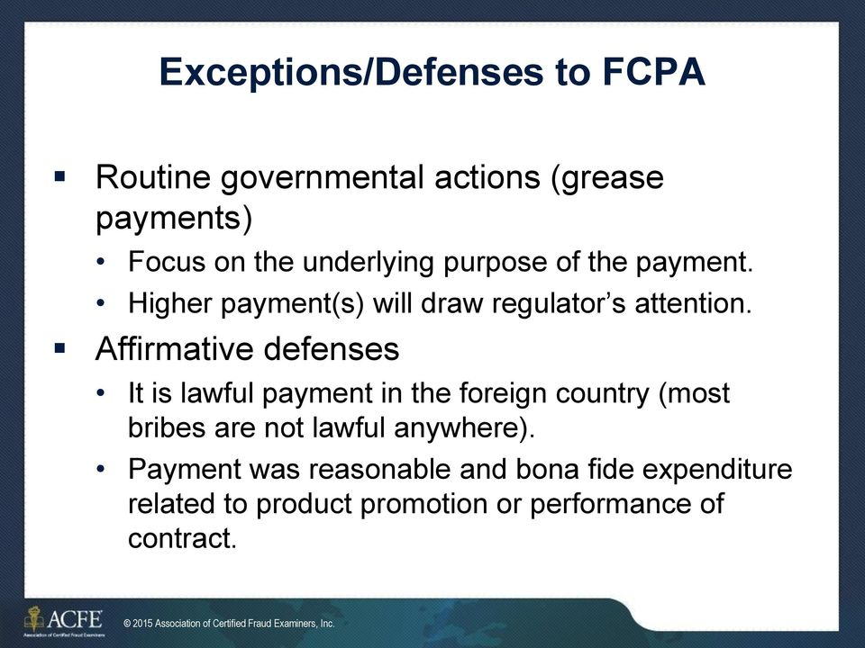 Affirmative defenses It is lawful payment in the foreign country (most bribes are not lawful anywhere).