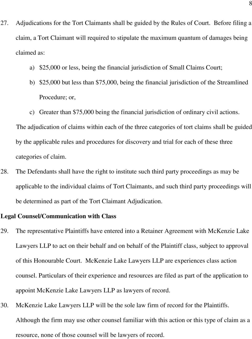 $25,000 but less than $75,000, being the financial jurisdiction of the Streamlined Procedure; or, c) Greater than $75,000 being the financial jurisdiction of ordinary civil actions.