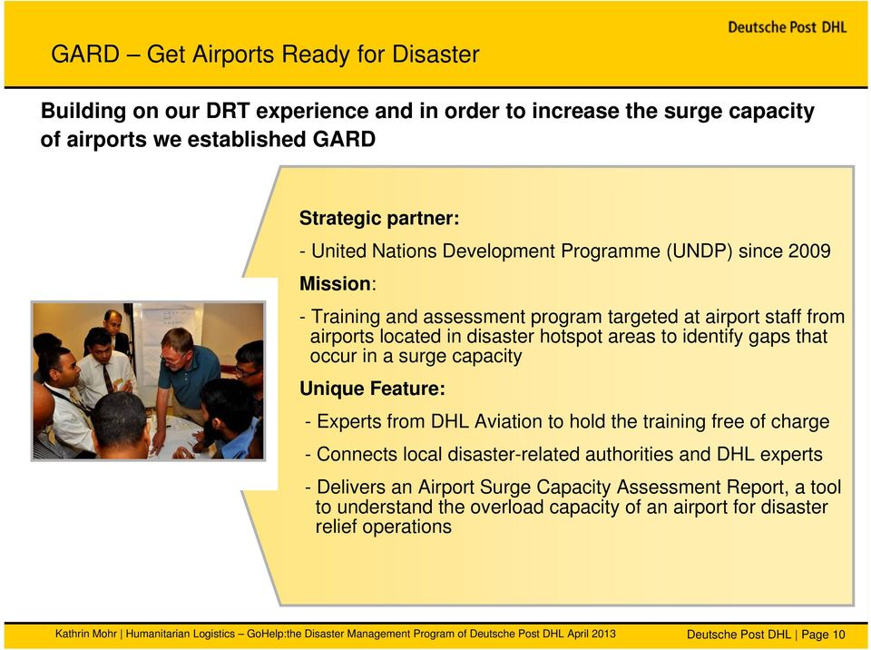 identify gaps that occur in a surge capacity Unique Feature: - Experts from DHL Aviation to hold the training free of charge - Connects local disaster-related authorities