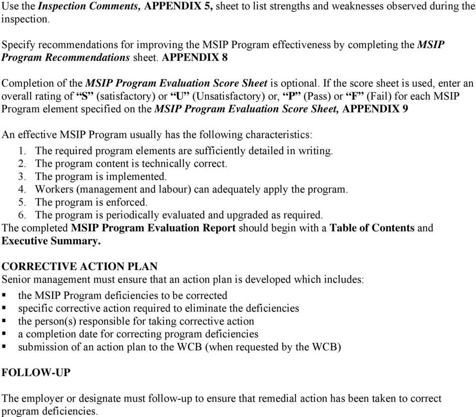 If the score sheet is used, enter an overall rating of S (satisfactory) or U (Unsatisfactory) or, P (Pass) or F (Fail) for each MSIP Program element specified on the MSIP Program Evaluation Score