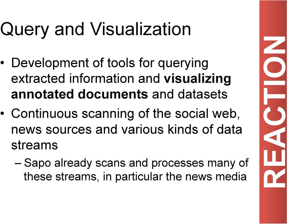 scanning of the social web, news sources and various kinds of data streams