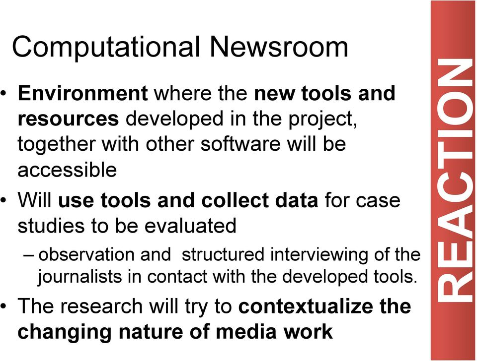 case studies to be evaluated observation and structured interviewing of the journalists in