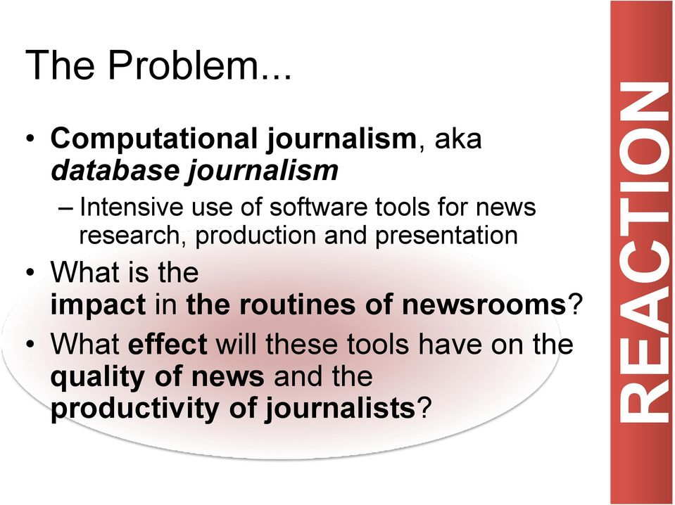 software tools for news research, production and presentation What is