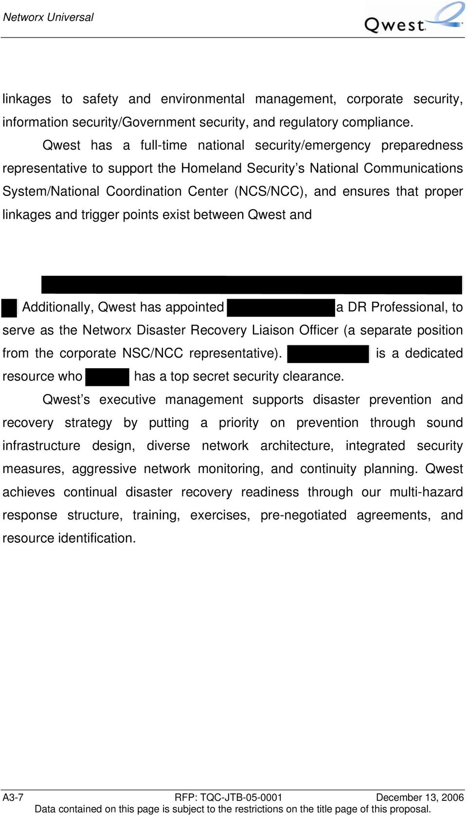that proper linkages and trigger points exist between Qwest and Additionally, Qwest has appointed a DR Professional, to serve as the Networx Disaster Recovery Liaison Officer (a separate position