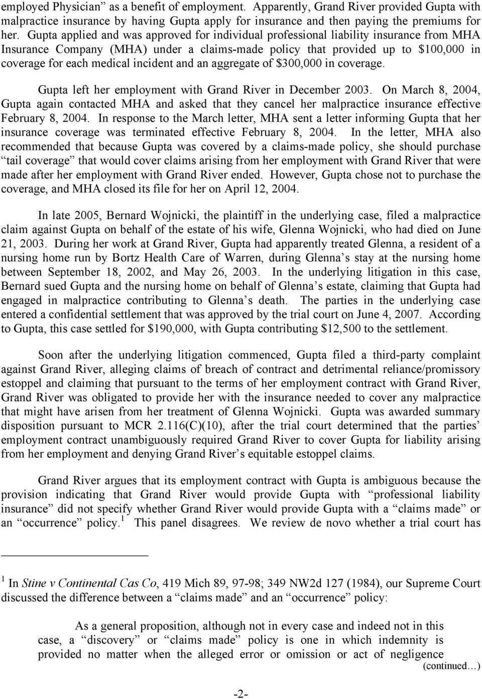 incident and an aggregate of $300,000 in coverage. Gupta left her employment with Grand River in December 2003.