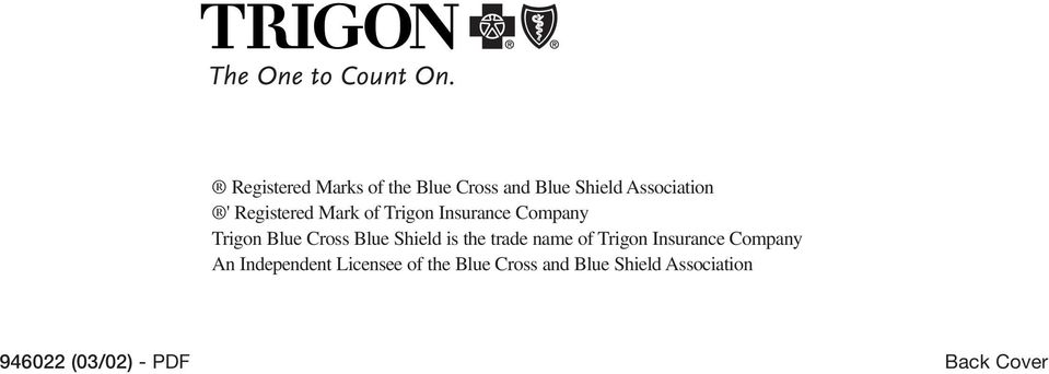 Shield is the trade name of Trigon Insurance Company An Independent