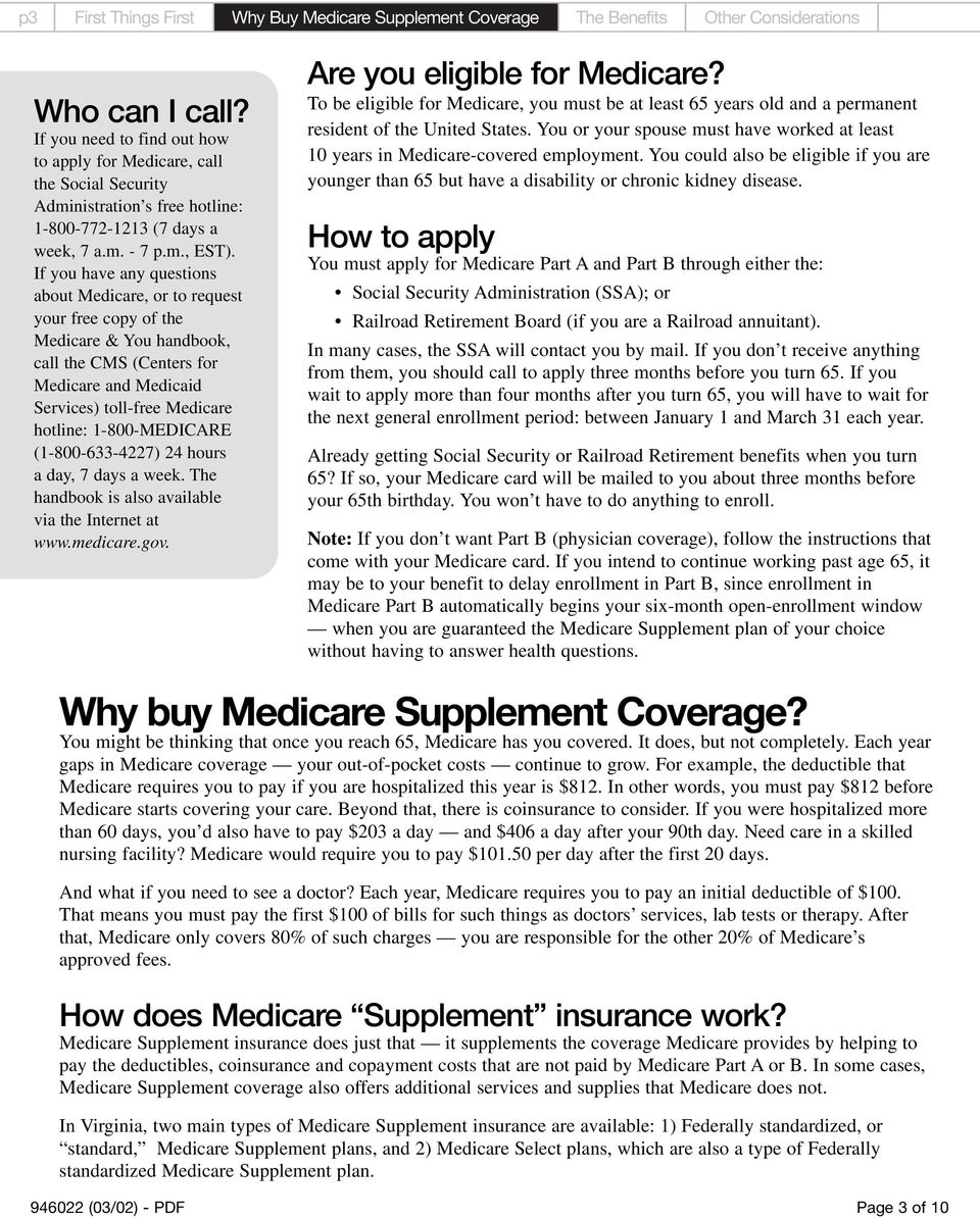 If you have any questions about Medicare, or to request your free copy of the Medicare & You handbook, call the CMS (Centers for Medicare and Medicaid Services) toll-free Medicare hotline: