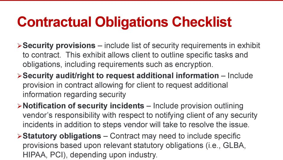 Security audit/right to request additional information Include provision in contract allowing for client to request additional information regarding security Notification of security