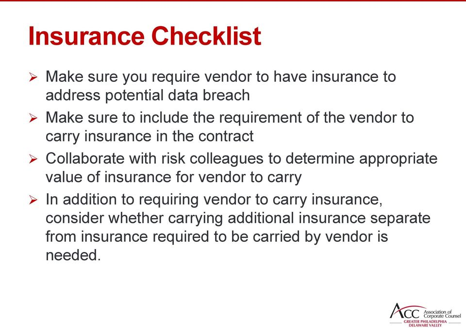 determine appropriate value of insurance for vendor to carry In addition to requiring vendor to carry insurance,