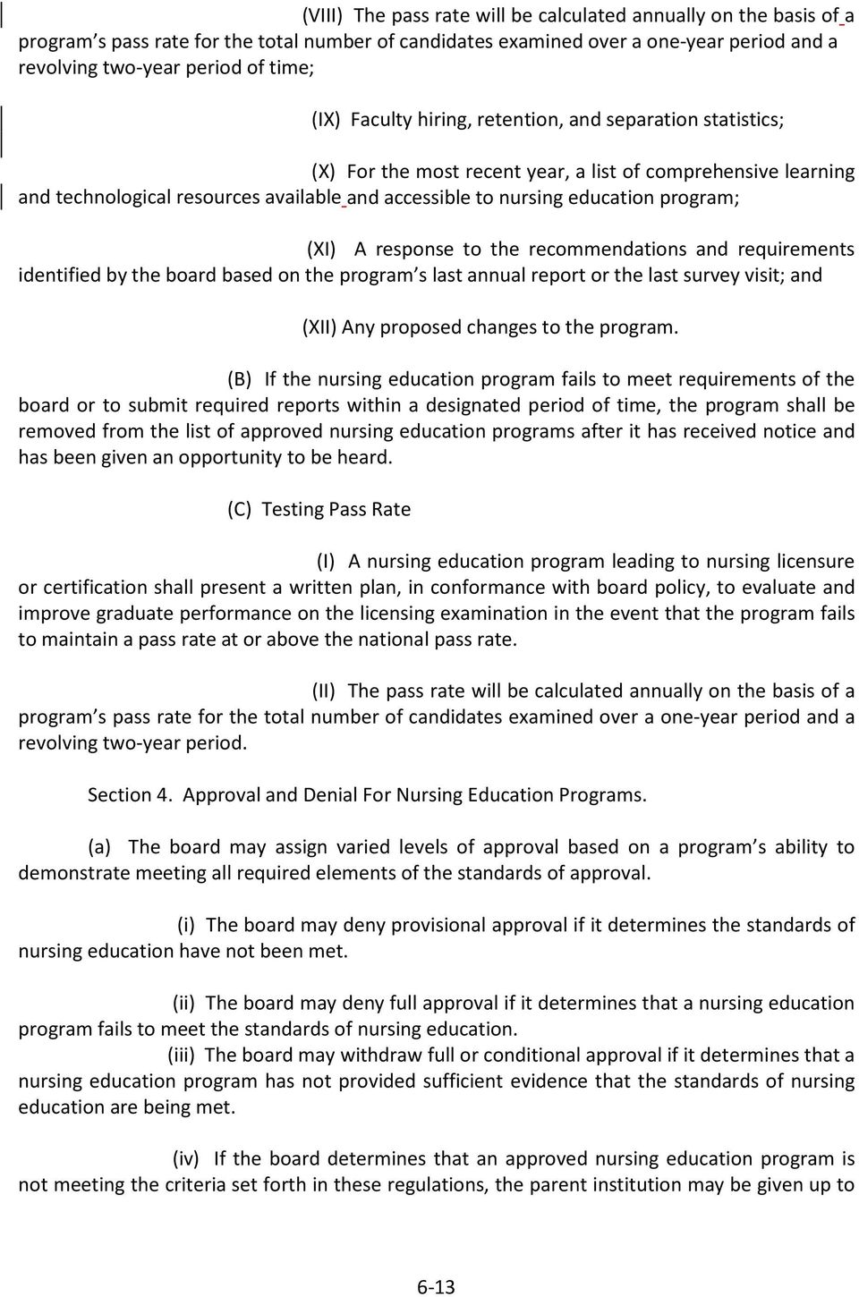 (XI) A response to the recommendations and requirements identified by the board based on the program s last annual report or the last survey visit; and (XII) Any proposed changes to the program.