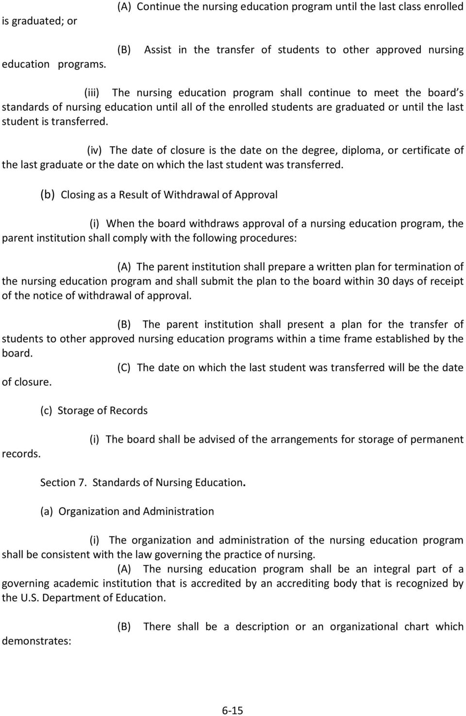 the board s standards of nursing education until all of the enrolled students are graduated or until the last student is transferred.