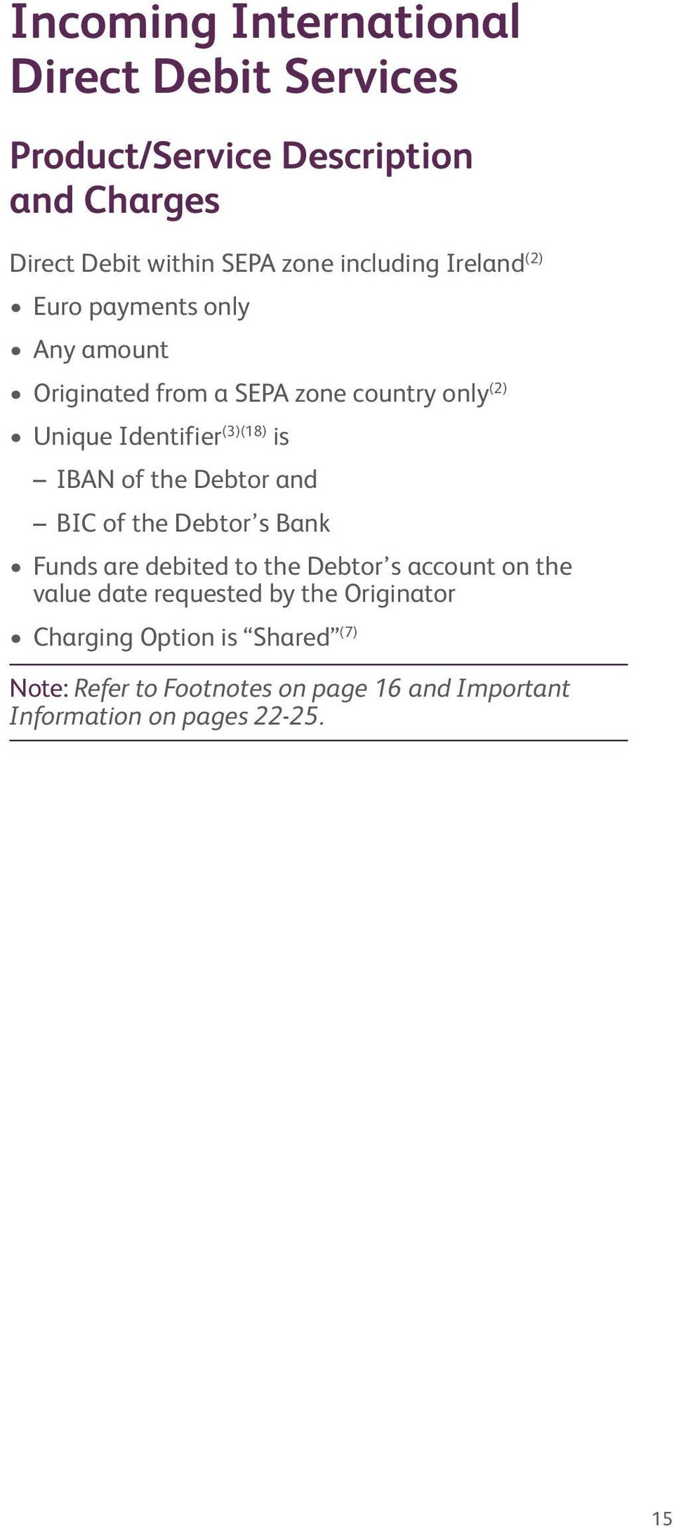 of the Debtor and BIC of the Debtor s Bank Funds are debited to the Debtor s account on the value date requested by the
